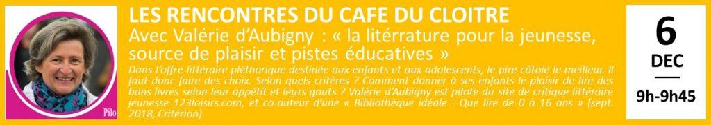 LES RENCONTRES DU CAFE DU CLOITRE Avec Valérie d'Aubigny : «la litérrature pour la jeunesse, source de plaisir et pistes éducatives»