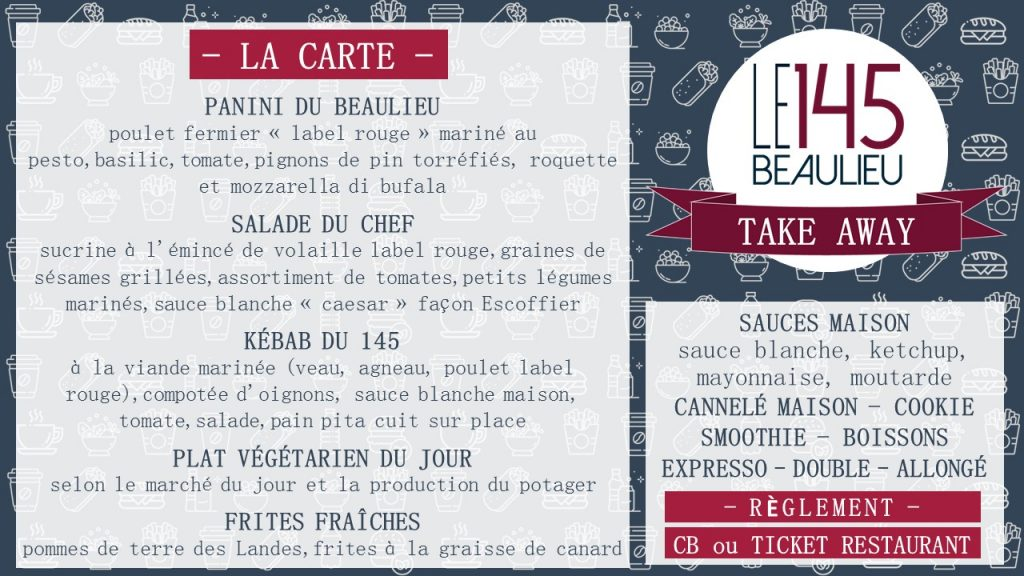 LE 145 TAKE AWAY - VENTE A EMPORTER : LA CARTE